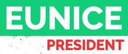 Eunice For President